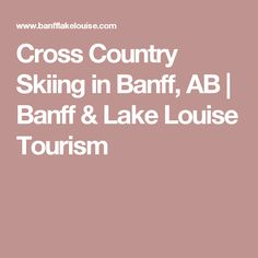 Cross Country Skiing in Banff, AB | Banff & Lake Louise Tourism