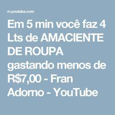 Em 5 min você faz 4 Lts de AMACIENTE DE ROUPA gastando menos de R$7,00 - Fran Adorno - YouTube