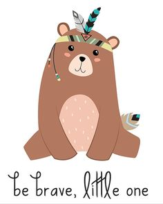 Bear Printable Little Bear Art Be Brave Little Bear Bear