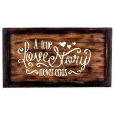 True Love Story Never Ends Wood Sign
