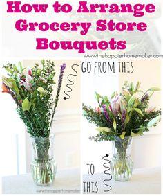 Comment faire un bel arrangement avec un bouquet de l'épicerie!