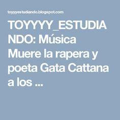 TOYYYY_ESTUDIANDO: Música Muere la rapera y poeta Gata Cattana a los ...