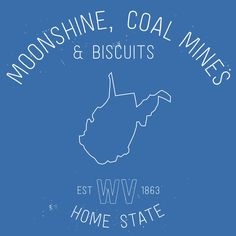 Moonshine, Coal Mines & Biscuits - West Virginia Home #WV