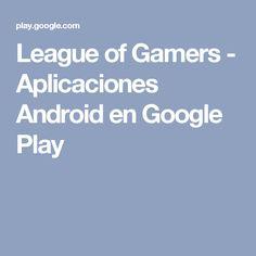 League of Gamers - Aplicaciones Android en Google Play