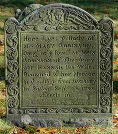 The stone bears the sad details of a girl's death at sea.drowned with her mother Sept 22 1722 Cemetery Monuments, Cemetery Statues, Cemetery Headstones, Old Cemeteries, Cemetery Art, Graveyards, Cemetery Dance, Mary Robinson, Unusual Headstones
