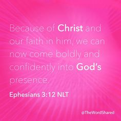Because of Christ and our faith in him, we can now come boldly and confidently into God's presence. (Ephesians 3:12 NLT) #scripture #WordOfGod
