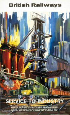 'Service to Industry - Steel', BR (NER) poster, 1963., Steel, Kenneth jul16