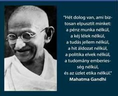 Hét dolog Gandhitól Page Az, Fit Team, Gandhi, Literature, Life Quotes, Spirituality, Wisdom, Messages, In This Moment