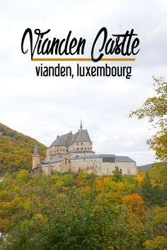 What to Do in Luxembourg: Vianden Castle   CosmosMariners.com