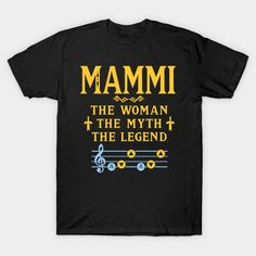 MAMMI The Woman The Myth The Legend - Grandma Gift T-Shirt  #birthday #gift #ideas #birthyears #presents #image #photo #shirt #tshirt #sweatshirt #hoodie #christmas