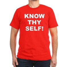 Men's dark color red t-shirt with Know Thy Self theme. The Know Thy Self phrase is a spiritual esoteric saying reminding the individual that inner truth and awareness is important to understanding our existence. Available in black, red, navy blue, royal blue, heather grey, olive green, Kelly green, forest green, orange, asphalt, cranberry, eggplant purple, teal blue, army green; small, medium, large, x-large, 2x-large size for only $27.99. – http://www.cafepress.com/stkts