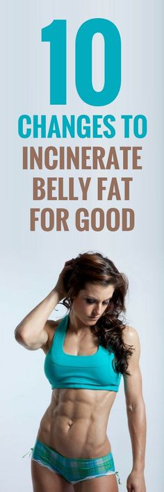 10 changes to get rid of belly fat for good.