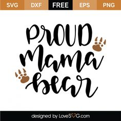 *** FREE SVG CUT FILE for Cricut, Silhouette and more *** Proud Mama Bear