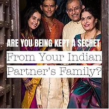 Are You Being Kept A Secret From Your Indian Partner's Family