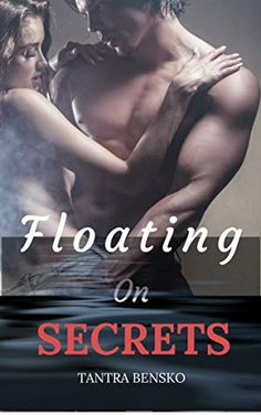 Floating on Secrets by Tantra Bensko Deprivation Tank, Book Press, Goodbye For Now, Rock Songs, The Secret Book, Chapter One, Tantra, Romance Novels, Love Reading