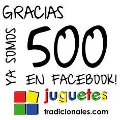 ¡Ya somos 500 en Facebook! www.facebook.com/JuguetesT
