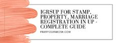 IGRSUP for Stamp, Property, Marriage Registration in UP – Complete Guide Marriage Registration, Registration Form, Online Marriage, Sales Letter, Marriage Certificate, Official Account, Marriage License, The Deed
