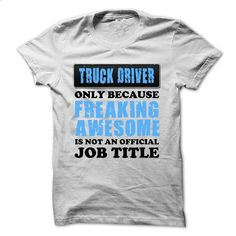 TRUCK DRIVER!!! - #simply southern tee #wet tshirt. ORDER NOW => https://www.sunfrog.com/Funny/TRUCK-DRIVER-18006060-Guys.html?68278