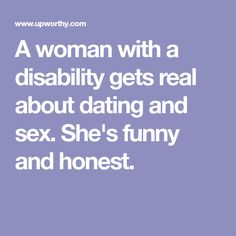 A woman with a disability gets real about dating and sex. She's funny and honest.