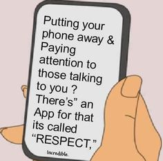 I chose this resource to pin because it shows when the appropriate times are to use your device. Show respect to others while they are talking to you by listening to them and not going on your phone.