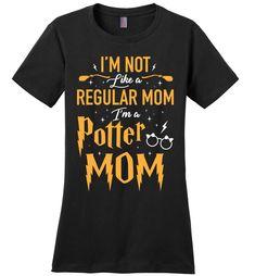 I'm Not Like A Regular Mom I'm A Potter Mom Ladies Perfect Weight Tee https://www.muggleland.com/product/im-not-like-a-regular-mom-im-a-potter-mom-ladies-perfect-weight-tee/