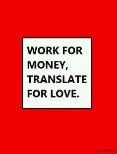 Only a translator will know what is too often the the real meaning of this . Very Funny Quotes, Marie Von Ebner Eschenbach, My Future Job, Lost In Translation, English Vocabulary, Book Lovers, Quotations, Meant To Be, Inspirational Quotes