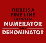 There Is A Fine Line Between Numerator And Denominator T-Shirt From Snorg Tees