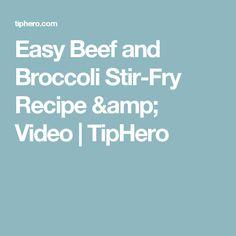 Easy Beef and Broccoli Stir-Fry Recipe & Video | TipHero