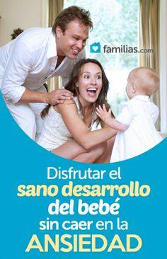 Disfrutar el sano desarrollo del bebé sin caer en la ansiedad