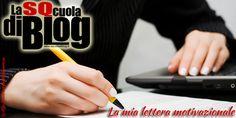 SQcuola di Blog – La mia lettera motivazionale*