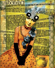 Teesha Moore Collage Journaling Art, absolutely LOVE this! Note the wrinkles, the three dimentionality of the black gloves. Fantastic thoughts and work! MonaRAEbeads.com