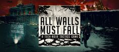 All Walls Must Fall went live on Kickstarter today; a game that I've been working on the soundtrack of