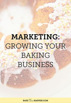 MARKETING - GROWING YOUR BAKING BUSINESS