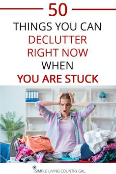 Decluttering when overwhelmed. Use this list of 50 things to declutter right now. To help you take that first step to cleaning out and cleaning up your home. #declutterrightnow     Declutter | Clean out | Organize your house  via @SLcountrygal