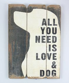 Look at this #zulilyfind! 'All You Need Is Love & Dog' Wall Plaque by Young's #zulilyfinds