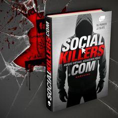 Social Killers: Amigos Virtuais, Assassinos Reais - RJ Parker & J J Slate