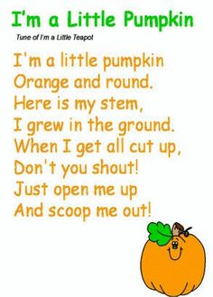 I'm a Little Pumpkin Poem- I like this to go with the pumpkin unit I have planned for next year. Preschool Music, Fall Preschool, Halloween Songs Preschool, Halloween Songs For Toddlers, Pumpkin Preschool Crafts, Halloween Nursery Rhymes, Thanksgiving Songs For Kids, October Preschool Themes, October Crafts