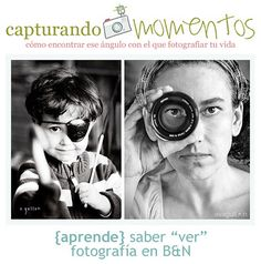 "tutorial sobre fotografía en B&N... parte I: aprendiendo a ""ver"" en B&N  {tips to take great B&N pictures... first part} spanish"