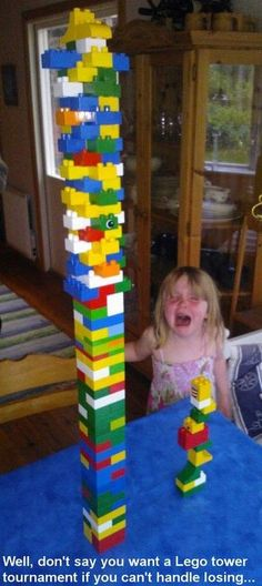 Well don't say you want to have a Lego tower building contest if you can't handle losing