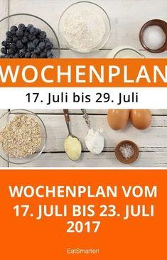 Wochenplan vom 17. Juli bis 23. Juli 2017   7 Tage gesund essen