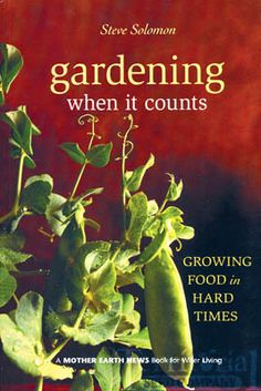 Hard Times?  It sure is for many of us - Gardening When It Counts Book - garden books