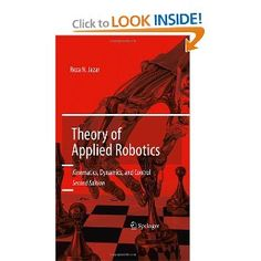 Theory of Applied Robotics: Kinematics, Dynamics, and Control (2nd Edition): Reza N. Jazar: 9781441917492: Amazon.com: Books