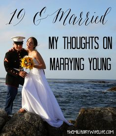 19 and Married: My Thoughts on Marrying Young - The Military Wife Life Military Marriage, Military Relationships, Military Couples, Military Wedding, Military Love, Military Deployment, Military Quotes, Civil Wedding, Relationship Tips