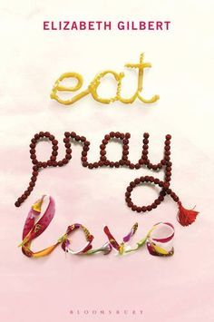 Eat Pray Love Meditation | Eat Pray Love book : Elizabeth Gilbert, 1408815109, 9781408815106 ...