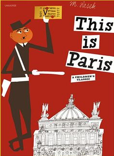 llustrated by Miroslav Sasek , First published: 1959, This is Paris.