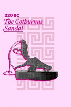 220 B.C. — Greek actors used to wear leather sandals with cork platforms called the Cothurnus. As tall as six inches, the Cothurnus' height was dictated by how important the actor was; the more central the protagonist, the taller the shoe, and the easier he was to see!
