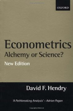 Econometrics: Alchemy or Science? Essays in Econometric Methodology by David F. Hendry. $60.00. Edition - 2nd. Publisher: Oxford University Press, USA; 2nd edition (January 4, 2001). Publication: January 4, 2001. Author: David F. Hendry