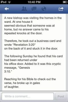 """Revelations 3:20 """"Behold, I stand at the door and knock. If anyone hears my voice and opens the door, [then] I will enter his house and dine with him, and him with me."""" Genesis 3:10 """"He answered, 'I heard you in the garden; but I was afraid, because I was naked, so I hid myself .'"""""""