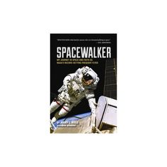 Spacewalker : My Journey in Space and Faith As Nasa's Record-setting Frequent Flyer (Reprint)