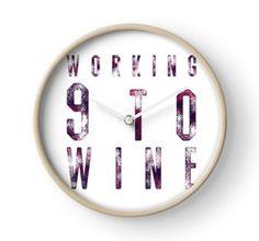 """Working 9 to Wine"" Clock Framed Prints, Canvas Prints, Art Prints, Art Boards, Digital Prints, Duvet Covers, Clock, Wine, Logos"
